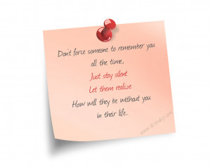 Life, Relationship Quote, Don't force someone to remember you