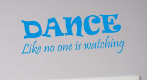 DANCE like no one is watching quote Decal Sticker