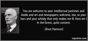 You are welcome to your intellectual pastimes and books and art and ...