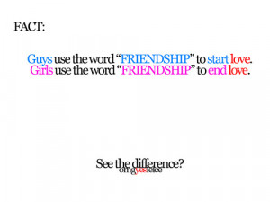 ":Fact: Guys use the word ""friendship"" to start love. Girls ..."