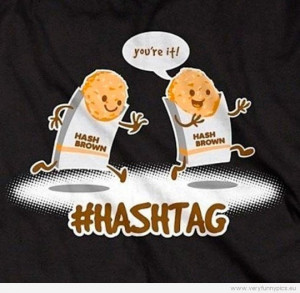 Funny Picture - Two hash brown shasing each other - Hashtag