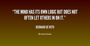 quote-Bernard-De-Voto-the-mind-has-its-own-logic-but-140738_1.png
