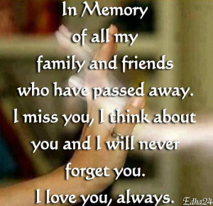 In Memory of all my family and friends...