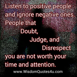 Remember that people who judge you are the ones who have problems ...