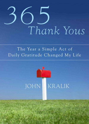 365 Thank Yous: The Year a Simple Act of Daily Gratitude Changed My ...