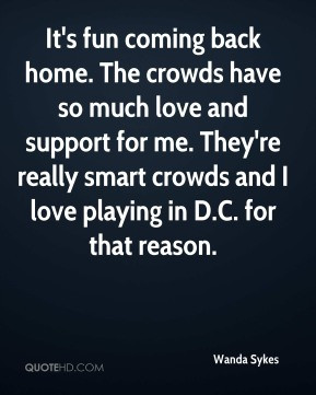 wanda-sykes-quote-its-fun-coming-back-home-the-crowds-have-so-much-lov ...