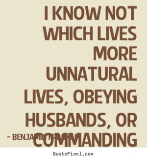 quotes about life i know not which lives more unnatural lives