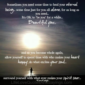 ... time to heal your eternal being some time just for you all alone for