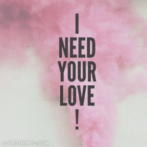 love it i need your love
