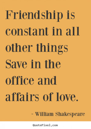 shakespeare more friendship quotes motivational quotes love quotes ...