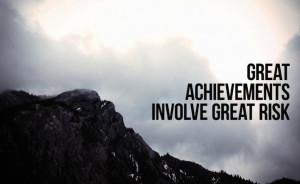 Achievement Involvement, Risks Quotes, Motivation, Landscapes Photos ...