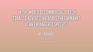 ... , tobacco advertising bears the earmarks of an endangered species