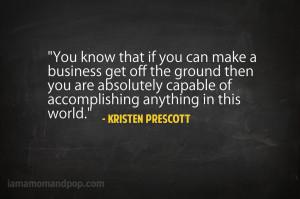 "... Anything In This World "" - Kristen Prescott ~ Success Quote"