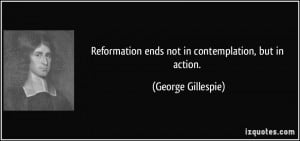 More George Gillespie Quotes