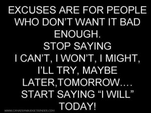 Excuses are like poison for the brain!