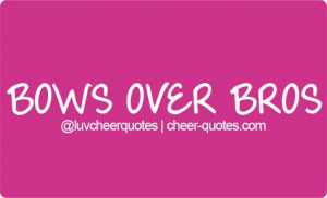 Source: http://cheer-quotes.com/post/46256348720/bows-over-bros Like