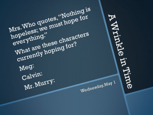 Wrinkle in Time Mrs. Who quotes, Nothing is hopeless; we must hope ...