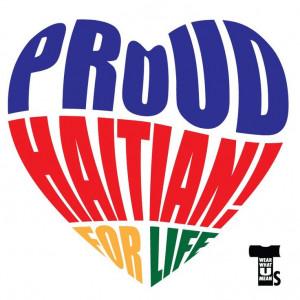 "Proud Haitian For Life"""