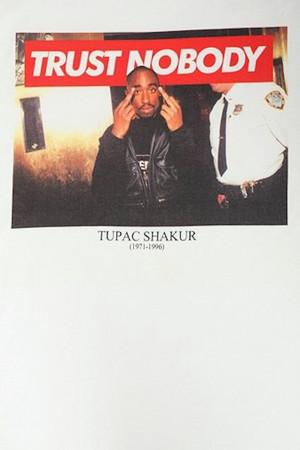 tupac-trust-nobody-shirt-drake ...