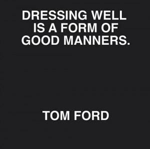 Tom Ford Quote a Well