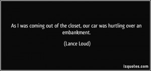 As I was coming out of the closet, our car was hurtling over an ...