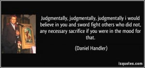 , judgmentally, judgmentally i would believe in you and sword fight ...