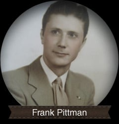 business was established in 1940 by frank pittman frank was a true