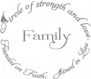 Family quotes ciecle os strength and love is family the quotes about ...
