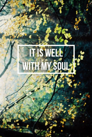 Day 10. It is well with my soul. What a beautiful thing it is to be ...