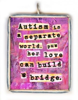 Autism Awareness Quote.