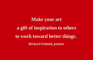 Artful Quote: Richard Schmid - Day 203