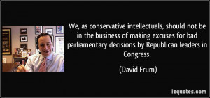 ... bad parliamentary decisions by Republican leaders in Congress. - David