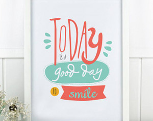 Printable art. Today is a good day. Typographic quote poster ...