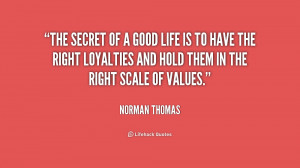 quote-Norman-Thomas-the-secret-of-a-good-life-is-241998.png
