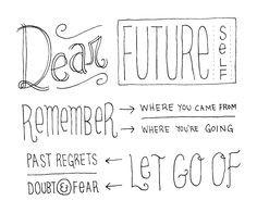 Dear Future Self : by @Kyle Bragger Bragger Steed