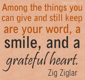 Among The Things You Can Give And Still Keep Are Your Word