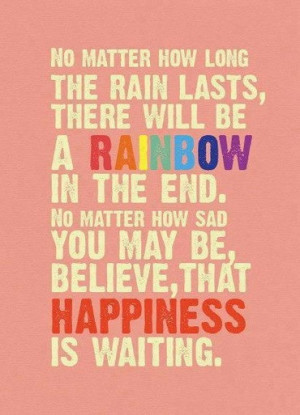 ... Quotes, Wisdom Quotes, Happiness, Rainbows Baby, Heavy Heart