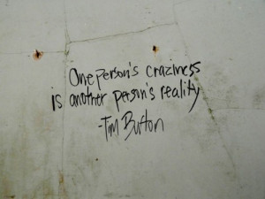craziness, insanity, quote, quotes, reality, sayings, text, tim burton ...