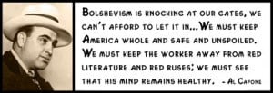 Al Capone - Bolshevism is knocking at our gates, we can't afford to ...