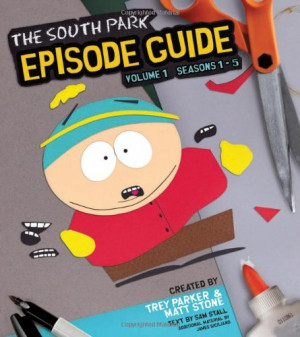 The South Park Episode Guide Seasons 1-5: The Official Companion to ...