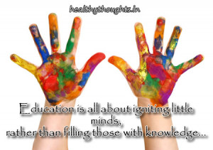 Education is all about igniting little minds,