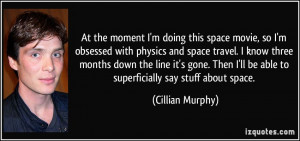 doing this space movie, so I'm obsessed with physics and space ...