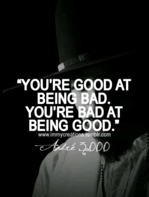 Rapper, andre 3000, quotes, sayings, being good