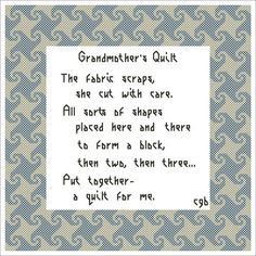 Grandmother's Quilt....such a great little poem and a great testament ...
