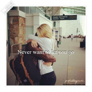 Never want to let you go quote