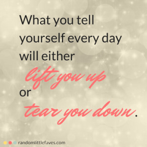When you catch yourself saying something negative to yourself, stop ...