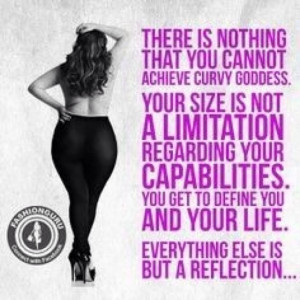 curvy queen can do all things. Remember you are awesome. God made ...