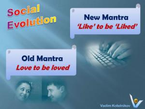 ... . New mantra: Like to be liked. Vadim Kotelnikov Social network jokes