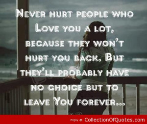 Never-Hurt-People-Who-Love-You-A-Lot-Because-They-Wont-Hurt-You-Back ...