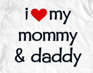 Love My Baby Daddy Quotes And Sayings I love my mommy & daddy